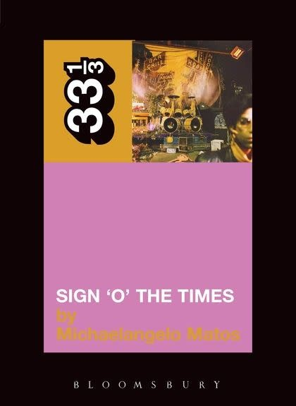 33 1/3 Series 33 1/3 - #010 - Prince's Sign 'O' The Times - Michaelangelo Matos