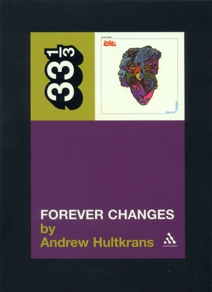 33 1/3 Series 33 1/3 - #002 - Love's Forever Changes - Andrew Hultkrans