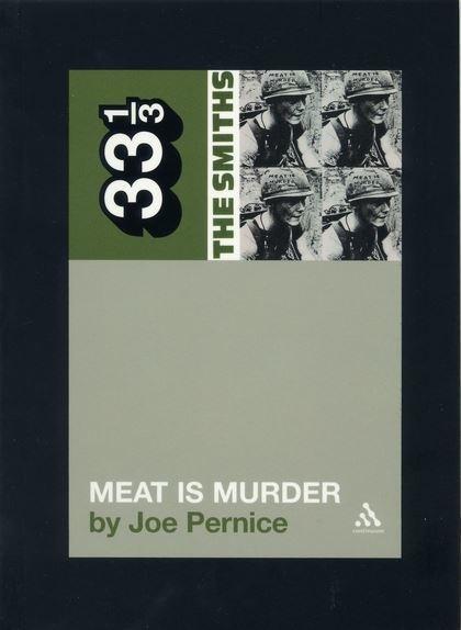 33 1/3 Series 33 1/3 - #005 - The Smiths' Meat Is Murder - Joe Pernice