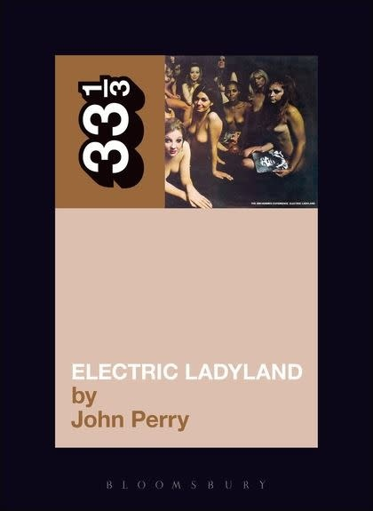33 1/3 Series 33 1/3 - #008 - Jimi Hendrix's Electric Ladyland - John Perry