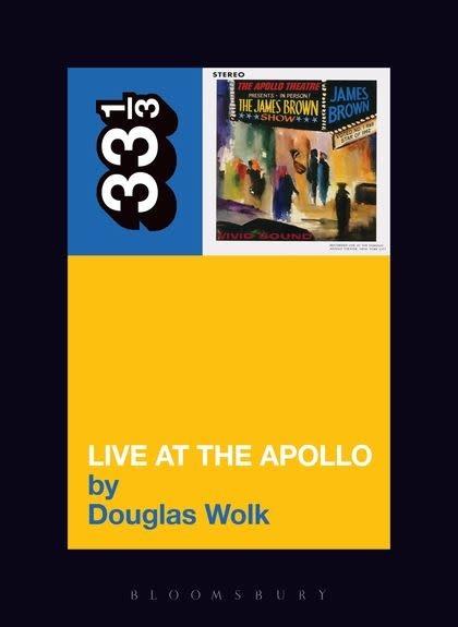 33 1/3 Series 33 1/3 - #013 - James Brown's Live At The Apollo - Douglas Wolk