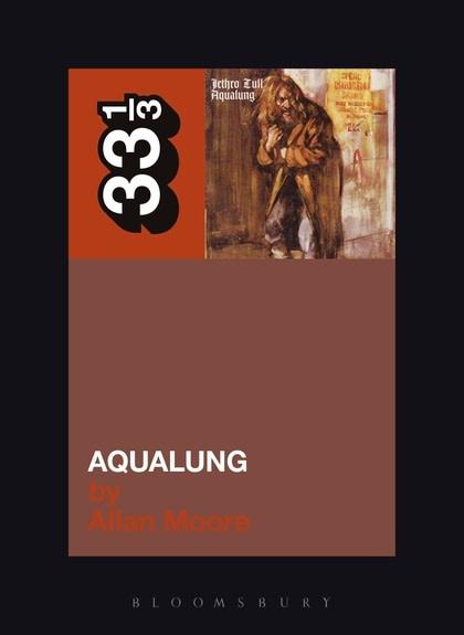 33 1/3 Series 33 1/3 - #014 - Jethro Tull's Aqualung - Allan Moore