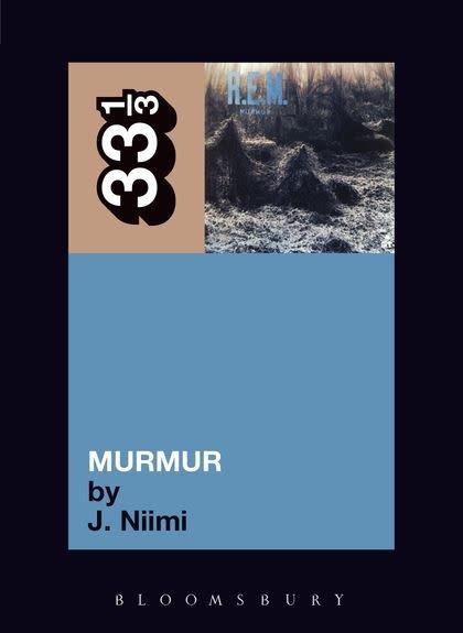 33 1/3 Series 33 1/3 - #022 - R.E.M.'s Murmur - J. Niimi