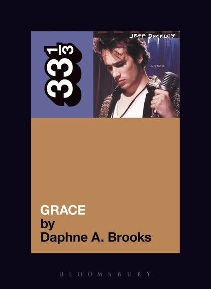 33 1/3 Series 33 1/3 - #023 - Jeff Buckley's Grace - Daphne A. Brooks