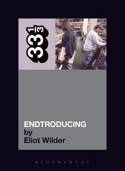 33 1/3 Series 33 1/3 - #024 - DJ Shadow's Endtroducing... - Eliot Wilder