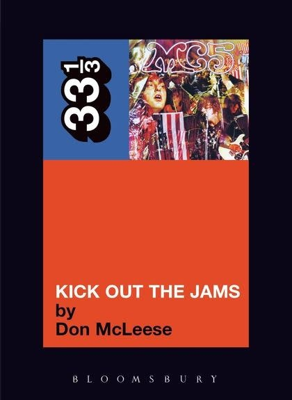 33 1/3 Series 33 1/3 - #025 - MC5's Kick Out The Jams - Don McLeese