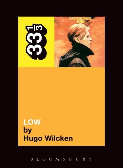 33 1/3 Series 33 1/3 - #026 - David Bowie's Low - Hugo Wilcken