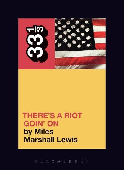 33 1/3 Series 33 1/3 - #032 - Sly Stone's There's A Riot Goin' On - Miles Marshall Lewis