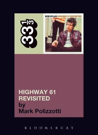 33 1/3 Series 33 1/3 - #035 - Bob Dylan's Highway 61 Revisited - Mark Polizzotti