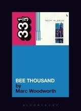 33 1/3 Series 33 1/3 - #038 - Guided By Voices' Bee Thousand - Marc Woodworth