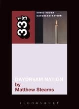 33 1/3 Series 33 1/3 - #039 - Sonic Youth's Daydream Nation - Matthew Stearns