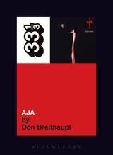 33 1/3 Series 33 1/3 - #046 - Steely Dan's Aja - Don Breithaupt