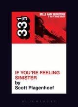 33 1/3 Series 33 1/3 - #050 - Belle And Sebastian's If You're Feeling Sinister - Scott Plagenhoef