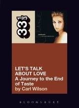 33 1/3 Series 33 1/3 - #052 - Celine Dion's Let's Talk About Love (A Journey To The End Of Taste) - Carl Wilson