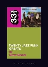 33 1/3 Series 33 1/3 - #054 - Throbbing Gristle's Twenty Jazz Funk Greats - Drew Daniel