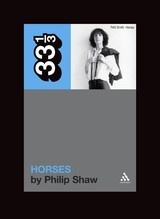 33 1/3 Series 33 1/3 - #055 - Patti Smith's Horses - Philip Shaw