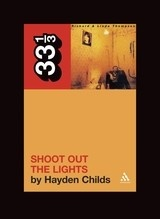 33 1/3 Series 33 1/3 - #058 - Richard & Linda Thompson's Shoot Out The Lights - Hayden Childs