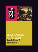 33 1/3 Series 33 1/3 - #060 - The Pogues' Rum, Sodomy & The Lash - Jeffrey T. Roesgen