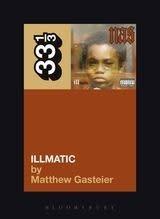 33 1/3 Series 33 1/3 - #064 - Nas' Illmatic - Matthew Gasteier
