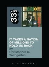 33 1/3 Series 33 1/3 - #071 - Public Enemy's It Takes A Nation Of Millions To Hold Us Back - Christopher R. Weingarten