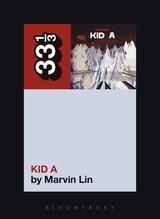 33 1/3 Series 33 1/3 - #076 - Radiohead's Kid A - Marvin Lin