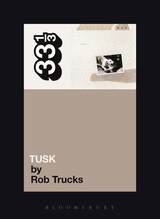 33 1/3 Series 33 1/3 - #077 - Fleetwood Mac's Tusk - Rob Trucks