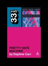 33 1/3 Series 33 1/3 - #078 - Nine Inch Nails' Pretty Hate Machine - Daphne Carr