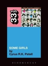 33 1/3 Series 33 1/3 - #081 - The Rolling Stones' Some Girls - Cyrus R.K. Patell