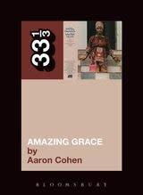 33 1/3 Series 33 1/3 - #084 - Aretha Franklin's Amazing Grace - Aaron Cohen