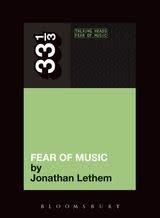 33 1/3 Series 33 1/3 - #086 - Talking Heads' Fear Of Music - Jonathan Lethem
