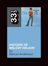 33 1/3 Series 33 1/3 - #087 - Serge Gainsbourg's Histoire De Melody Nelson - Darran Anderson