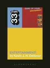 33 1/3 Series 33 1/3 - #091 - Gang Of Four's Entertainment! - Kevin J.H. Dettmar