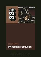 33 1/3 Series 33 1/3 - #093 - J Dilla's Donuts - Jordan Ferguson