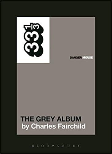33 1/3 Series 33 1/3 - #098 - Danger Mouse's The Grey Album - Charles Fairchild