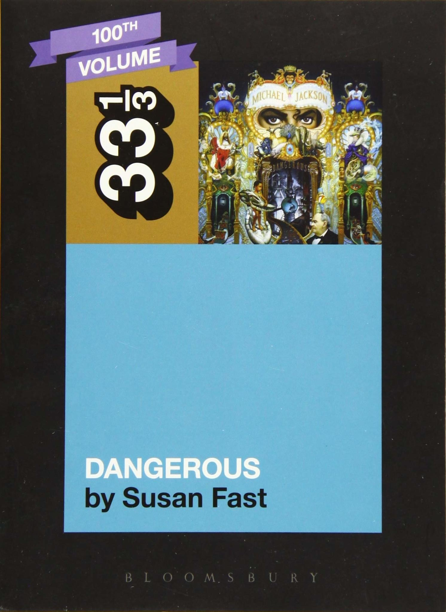 33 1/3 Series 33 1/3 - #100 - Michael Jackson's Dangerous - Susan Fast