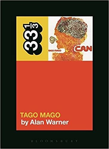 33 1/3 Series 33 1/3 - #101 - Can's Tago Mago - Alan Warner