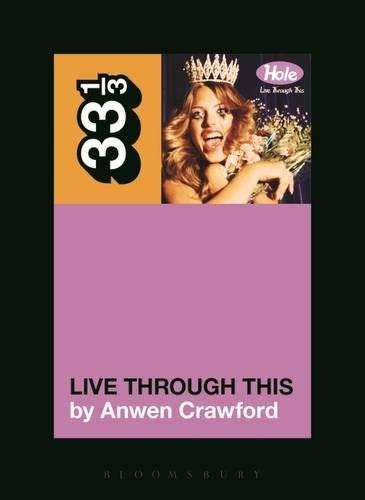 33 1/3 Series 33 1/3 - #103 - Hole's Live Through This - Anwen Crawford