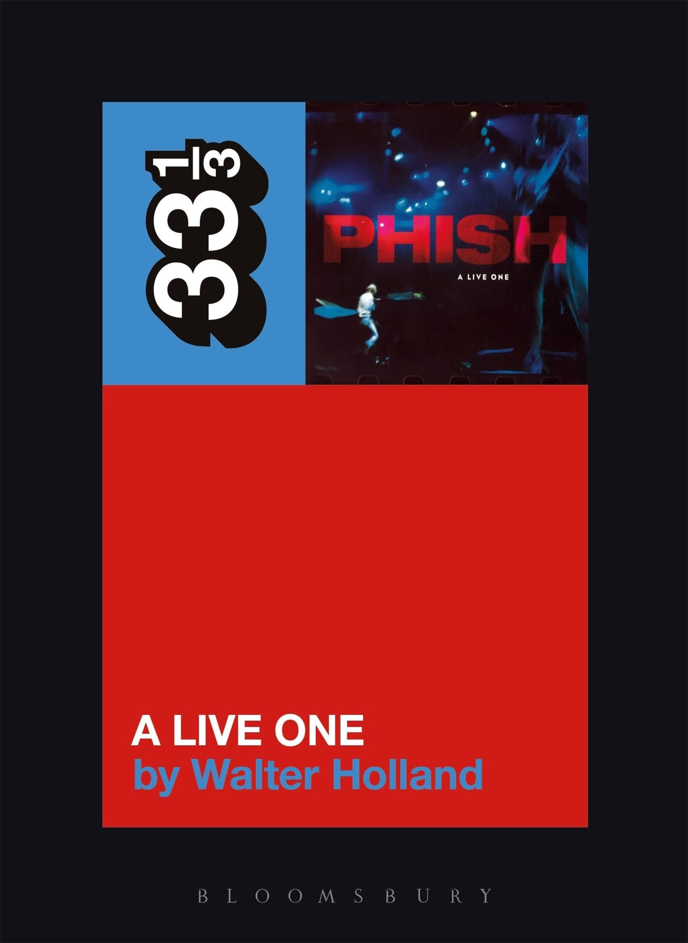 33 1/3 Series 33 1/3 - #109 - Phish's A Live One - Walter Holland