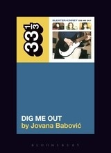 33 1/3 Series 33 1/3 - #115 - Sleater-Kinney's Dig Me Out - Jovana Babovic