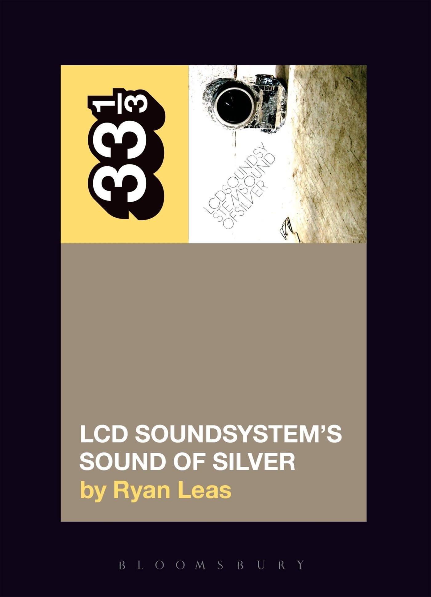 33 1/3 Series 33 1/3 - #116 - LCD Soundsystem's Sound Of Silver - Ryan Leas