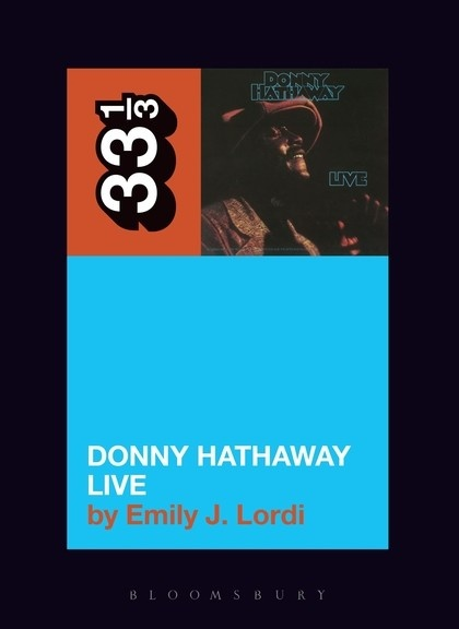 33 1/3 Series 33 1/3 - #117 - Donny Hathaway Live - Emily J. Lordi