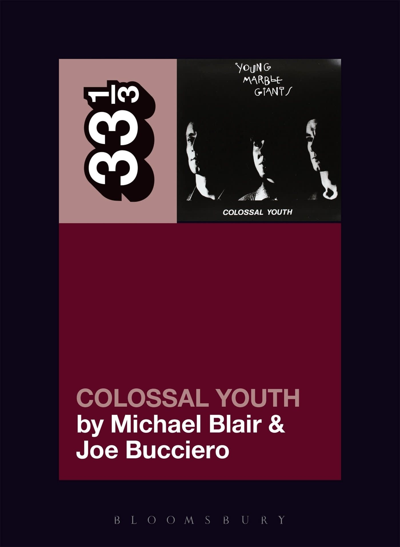 33 1/3 Series 33 1/3 - #121 - Young Marble Giants' Colossal Youth - Michael Blair and Joe Bucciero