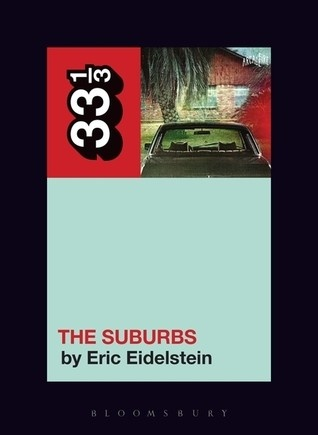 33 1/3 Series 33 1/3 - #123 - Arcade Fire's The Suburbs - Eric Eidelstein