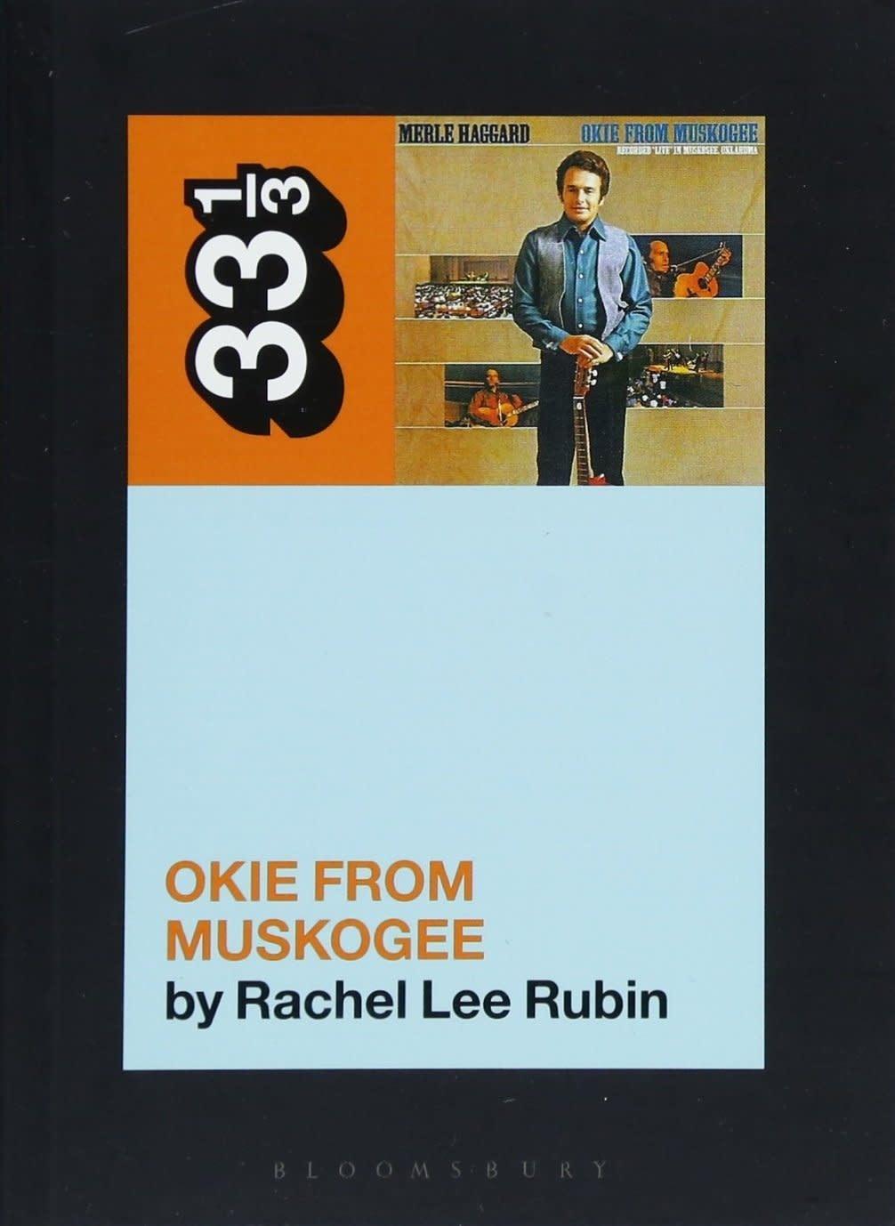 33 1/3 Series 33 1/3 - #128 - Merle Haggard's Okie From Muskogee - Rachel Lee Rubin