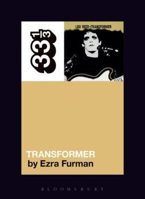 33 1/3 Series 33 1/3 - #131 - Lou Reed's Transformer - Ezra Furman