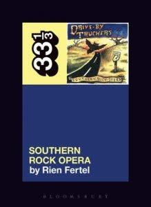 33 1/3 Series 33 1/3 - #133 - Drive By Truckers' Southern Rock Opera - Rien Fertel