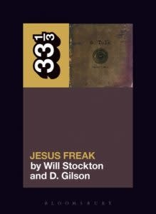 33 1/3 Series 33 1/3 - #134 - dc Talk's Jesus Freak - Will Stockton and D. Gilson