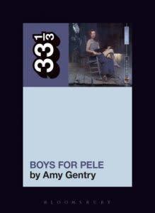 33 1/3 Series 33 1/3 - #135 - Tori Amos' Boys For Pele - Amy Gentry