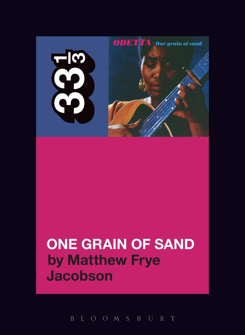 33 1/3 Series 33 1/3 - #136 - Odetta's One Grain Of Sand - Matthew Frye Jacobson