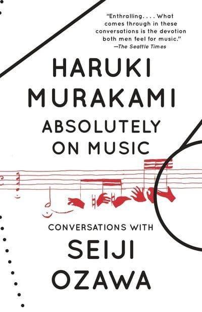 About Music Absolutely On Music: Conversations With Seiji Ozawa - Haruki Murakami